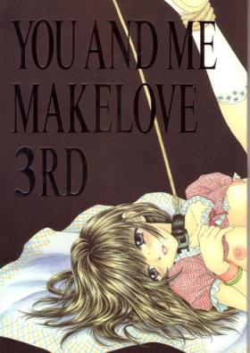 You and Me Make Love 3rd