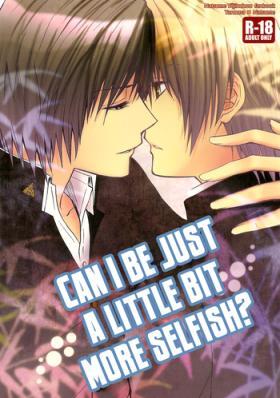 Sukoshi Dake Wagamama Ii Desu ka? | Can I be just a little bit more selfish?