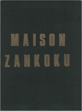 Maison Zankoku