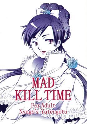 MAD KILL TIME