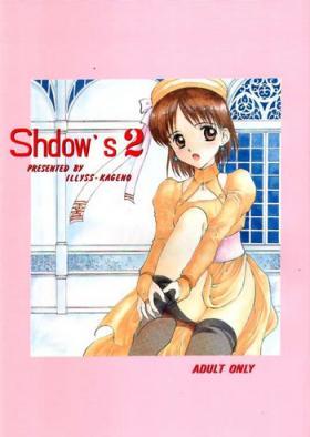 Shdow's 2
