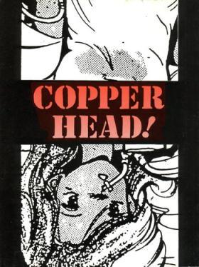 Copper Head!