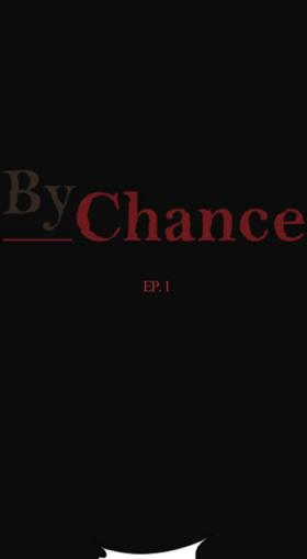 By Chance......