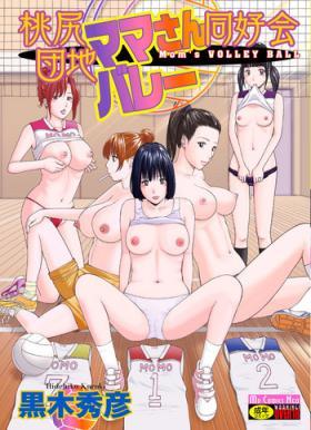 Punish [Kuroki Hidehiko] Momojiri Danchi Mama-san Volley Doukoukai - Mom's Volley Ball | Momojiri District Mature Women's Volleyball Club Ch.1-5 [English] {Doujins.com} [Digital] Big Dicks