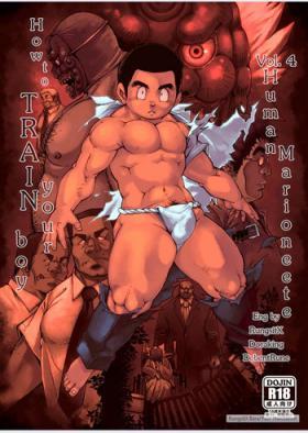 Tadashii Danshi no Kyouren HouDeku to Kairai to | How to train your boy vol.4