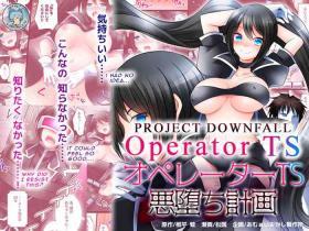 Operator TS Akuochi Keikaku | Operator TS Project Downfall
