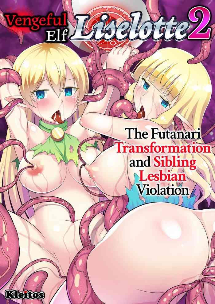 Fukushuu no Elf Lieselotte 2| Vengeful Elf Liselotte 2 The Futanari Transformation and Sibling Lesbian Violation