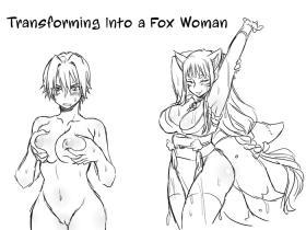 Transforming Into A Fox Girl   Kitsune Nyotaika Mono
