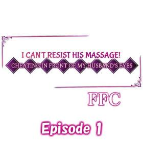 I Can't Resist His Massage! Cheating in Front of My Husband's Eyes