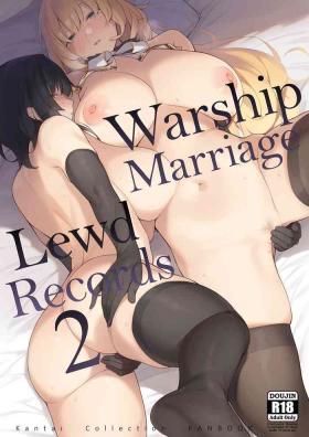 Kekkon Kan Sukebe Roku 2 | Warship Marriage Lewd Records 2