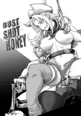 BUST SHOT HONEY 3rd shot