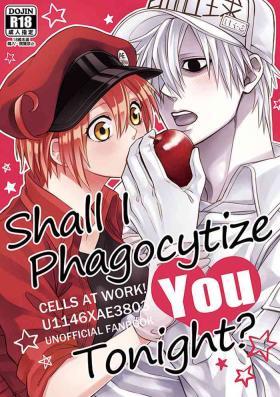 Shall I Phagocytize You Tonight?!
