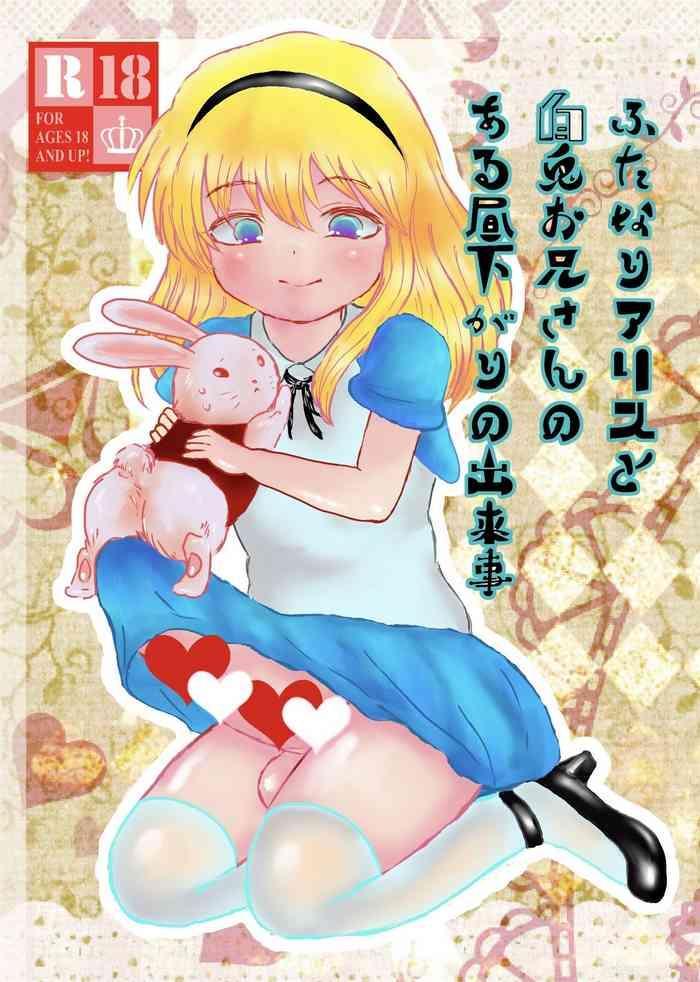 Futanari Alice to Shiro Usagi Oniisan no Aru Hirusagari no Dekigoto