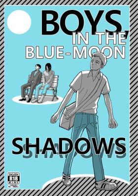 Boys, in the Blue-Moon Shadows