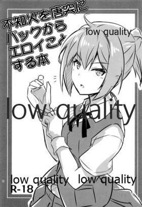 Shiranui o Toutotsu ni Back kara Eroi Koto Suru Hon