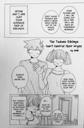 The Tadano Siblings Can't Control Their Urges