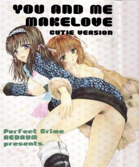 You and Me Make Love Cutie Version