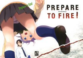 Prepare to fire!