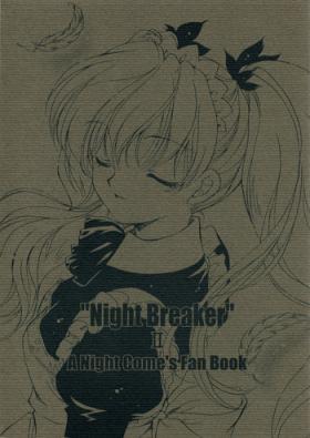 """""""Night Breaker"""" II"""